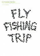 Fly fishing trip(#01)