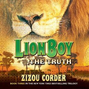 Lionboy: The Truth LIONBOY LIONBOY THE TRUTH 5D (Lionboy Trilogy (Audio)) [ Zizou Corder ]