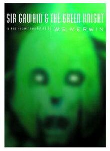 Sir Gawain and the Green Knight SIR GAWAIN & THE GREEN KNIGHT [ W. S. Merwin ]