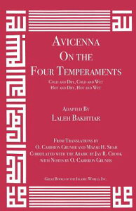 Avicenna on the Four Temperaments: Cold and Dry, Cold and Wet, Hot and Dry, Hot and Wet AVICENNA ON THE 4 TEMPERAMENTS (Canon of Medicine) [ Laleh Bakhtiar ]