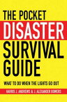 The Pocket Disaster Survival Guide: What to Do When the Lights Go Out PCKT DISASTER SURVIVAL GD [ Harris J. Andrews ]
