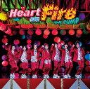 Heart on Fire (CD+DVD+スマプラ) [ DA PUMP ]