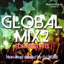 マハラジャ・プレゼンツ・グローバル・ミックス2 [ DJ BOSS ]