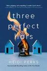 Three Perfect Liars 3 PERFECT LIARS [ Heidi Perks ]