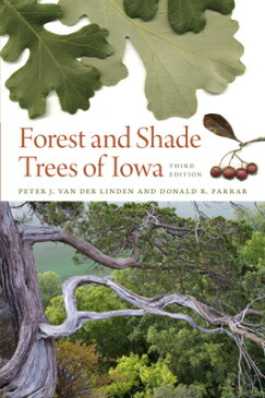 Forest and Shade Trees of Iowa FOREST & SHADE TREES OF IOW-3E (Bur Oak Guides) [ Peter J. Van Der Linden ]