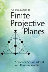 An Introduction to Finite Projective Planes INTRO TO FINITE PROJECTIVE PLA (Dover Books on Mathematics) [ Abraham Adrian Albert ]