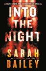 Into the Night INTO THE NIGHT (Gemma Woodstock) [ Sarah Bailey ]