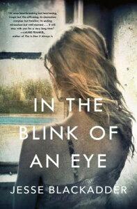 In the Blink of an Eye IN THE BLINK OF AN EYE [ Jesse Blackadder ]