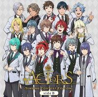 【楽天ブックス限定先着特典】ACTORS-Singing Contest Edition-sideB (デフォルメイラストアナザージャケットsideB)