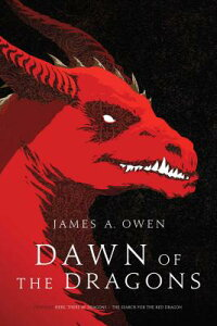 Dawn of the Dragons: Here, There Be Dragons; The Search for the Red Dragon DAWN OF THE DRAGONS (Age of Dragons) [ James A. Owen ]