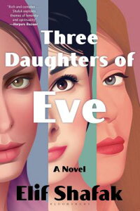 Three Daughters of Eve 3 DAUGHTERS OF EVE [ Elif Shafak ]