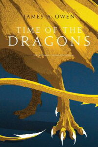 Time of the Dragons: The Indigo King; The Shadow Dragons TIME OF THE DRAGONS BIND-UP/E (Age of Dragons) [ James A. Owen ]