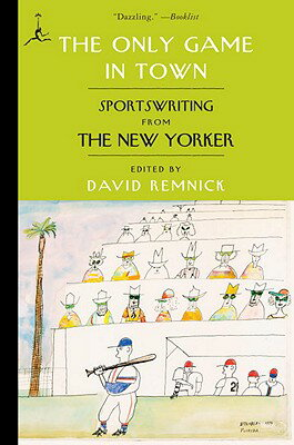 The Only Game in Town: Sportswriting from the New Yorker画像