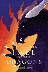 Fall of the Dragons: The Dragon's Apprentice; The Dragons of Winter; The First Dragon FALL OF THE DRAGONS BIND-UP/E (Age of Dragons) [ James A. Owen ]