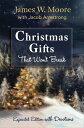 Christmas Gifts That Won't Break: Expanded Edition with Devotions CHRISTMAS GIFTS THAT WONT BREA [ James W. Moore ]
