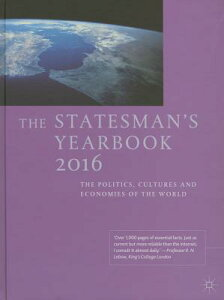 The Statesman's Yearbook: The Politics, Cultures and Economies of the World STATESMANS YEARBK 2016/E 152/E (Statesman's Yearbook) [ Nick Heath-Brown ]