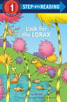 Look for the Lorax (Dr. Seuss) LOOK FOR THE LORAX (DR SEUSS) (Step Into Reading) [ Tish Rabe ]