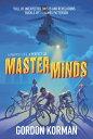 Masterminds MASTERMINDS (Masterminds, 1) [ Gordon Korman ]