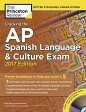 Cracking the AP Spanish Language & Culture Exam with Audio CD, 2017 Edition: Proven Techniques to He [ Princeton Review ]