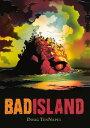 Bad Island BAD ISLAND BOUND FOR SCHOOLS & [ Doug TenNapel ]