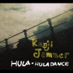 HULA-HULA DANCE [ Kenji Jammer ]