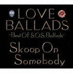 LOVE BALLADS -Best Of S.O.S.Ballads-画像
