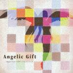 【楽天ブックスならいつでも送料無料】Angelic Gift -Angel Note BEST COLLECTION- [ Angel Note ]