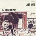 CD『ラスト・デイト』エリック・ドルフィー