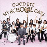 GOOD BYE MY SCHOOL DAYS画像