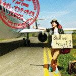 【送料無料】Shall we travel??(初回限定CD+DVD) [ ナオト・インティライミ ]