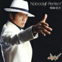 Nobody's Perfect(CD+DVD) [ 鳴海荘吉 ]