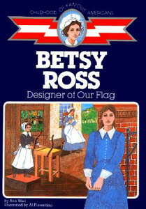 Betsy Ross: Designer of Our Flag COFA BETSY ROSS (Childhood of Famous Americans (Paperback)) [ Ann Weil ]