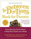 The Between the Lions (R) Book for Parents: Everything You Need to Know to Help Your Chil...