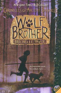 Chronicles of Ancient Darkness #1: Wolf Brother CHRON ANCIENT DARKNESS BK01 CH (Chronicles of Ancient Darkness (Paperback)) [ Michelle Paver ]