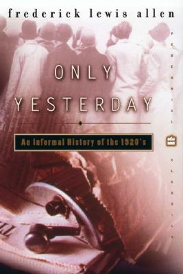 Only Yesterday: An Informal History of the 1920s画像