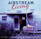 Airstream Living AIRSTREAM LIVING [ Bruce Littlefield ]