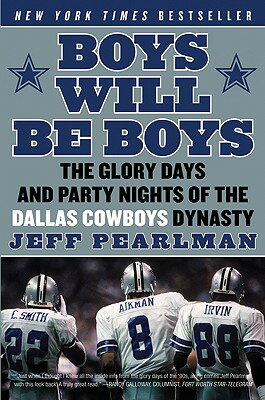 Boys Will Be Boys: The Glory Days and Party Nights of the Dallas Cowboys Dynasty画像