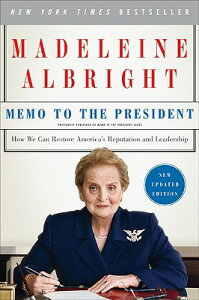 Memo to the President: How We Can Restore America's Reputation and Leadership MEMO TO THE PRESIDEN-UPDATED/E [ Madeleine Albright ]