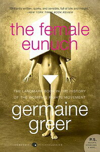 The Female Eunuch FEMALE EUNUCH (P.S.) [ Germaine Greer ]
