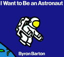 I WANT TO BE AN ASTRONAUT(P)