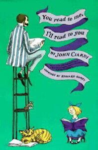 You Read to Me, I'll Read to You YOU READ TO ME ILL READ TO YOU [ John Ciardi ]