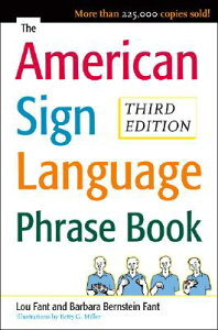 The American Sign Language Phrase Book AMER SIGN LANGUAGE PHRASE B-3E [ Barbara Bernstein Fant ]