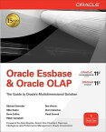 Oracle Essbase & Oracle OLAP: The Guide to Oracle's Multidimensional Solution ORACLE ESSBASE & ORACLE OLAP (Oracle Press) [ Michael Schrader ]