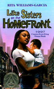 Like Sisters on the Homefront LIKE SISTERS ON THE HOMEFRONT [ Rita Williams-Garcia ]