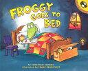 Froggy Goes to Bed FROGGY GOES TO BED (Froggy) [ Jonathan London ]