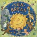 Sun Bread SUN BREAD [ Elisa Kleven ]