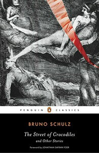 The Street of Crocodiles and Other Stories STREET OF CROCODILES & OTHER S (Penguin Classics) [ Bruno Schulz ]