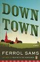 Down Town DOWN TOWN [ Ferrol Sams ]