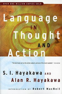 Language in Thought and Action: Fifth Edition LANGUAGE IN THOUGHT & ACTION 5 [ S. I. Hayakawa ]