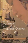 The Song of Everlasting Sorrow: A Novel of Shanghai SONG OF EVERLASTING SORROW (Weatherhead Books on Asia) [ Anyi Wang ]
